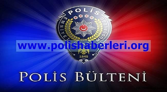 22.03.2019--23.03.2019--24.03.2019 TARİHLİ POLİS BÜLTENLERİ