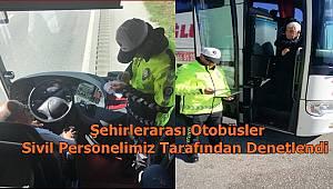 Şehirlerarası Otobüsler Sivil Personelimiz Tarafından Denetlendi