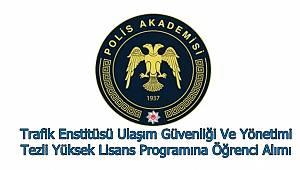 Trafik Enstitüsü Ulaşım Güvenliği Ve Yönetimi Tezli Yüksek Lisans Programına Öğrenci Alımı