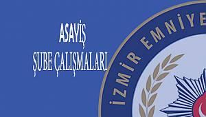 İzmir Asayiş Şube Müdürlüğü Çalışmaları