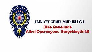 Ülke Genelinde Alkol Operasyonu Gerçekleştirildi