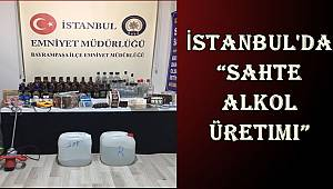 "İstanbul'da ""Sahte Alkol Ele Geçirildi"