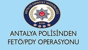 Antalya'da FETÖ/PDY Terör Örgütü Mensuplarına Yönelik Yapılan Çalışmalar