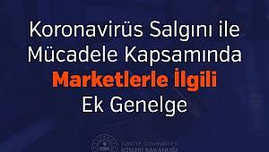 Koronavirüs Salgını ile Mücadele Kapsamında Marketlerle İlgili Ek Genelge