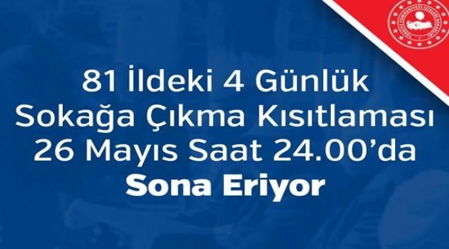 81 İldeki 4 Günlük Sokağa Çıkma Kısıtlaması 26 Mayıs Saat 24.00'da Sona Eriyor