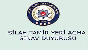 Antalya'da Silah Tamir Yeri Açma Sınav Duyurusu