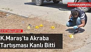 Kahramanmaraş'ta Silahlı ve Bıçaklı Kavga: 1 ölü, 5 yaralı