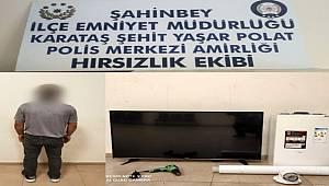 Gaziantep Hırsızlık Ekipleri televizyon ve buzdolabı çalan hırsızı yakaladı.