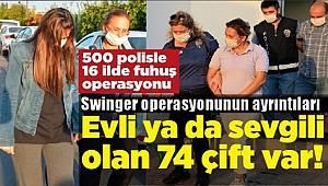 Adana merkezli 16 ilde Swinger Yöntemiyle Fuhuş Şebekesine 500 Polis Şafak Operasyonu düzenledi