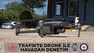 Drone Tipi Hava Araçlarıyla Trafik Denetimi Gerçekleştirildi