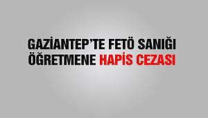 Gaziantep'te FETÖ sanığı eski öğretmene 6 yıl 10 ay 15 gün hapis cezası
