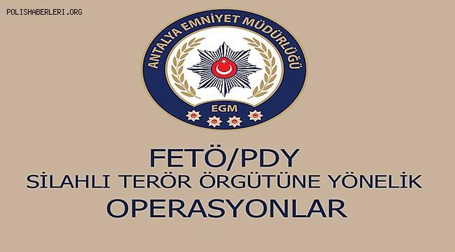 Antalya'da FETÖ/PDY Silahlı Terör Örgütüne Yönelik Yapılan Çalışmalar