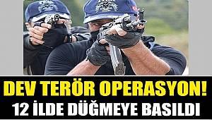 İstanbul merkezli 12 ilde DHKP-C operasyonu