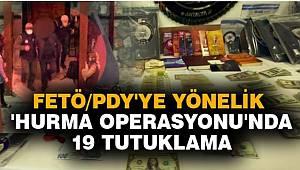 Antalya merkezli FETÖ/PDY'ye yönelik 'Hurma Operasyonunda 19 tutuklama