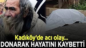 Kadıköy'de evsiz bir vatandaş sokakta donarak hayatını kaybetti
