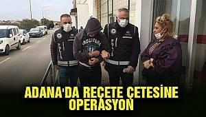 Adana'da reçete çetesine düzenlenen operasyonda 46 kişi gözaltına alındı