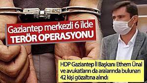 Gaziantep merkezli 6 ilde düzenlenen terör operasyonunda 42 kişi gözaltına alındı