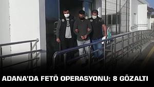 Adana'da düzenlenen FETÖ Operasyonunda 8 Gözaltı