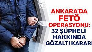 Ankara Başsavcılığı FETÖ'nün Emniyet Yapılanmasına yönelik 32 şüpheli gözaltına alındı