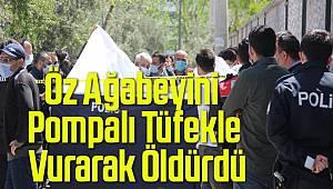 İzmir'de bir kişi öz ağabeyini pompalı tüfekle vurarak öldürdü