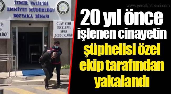 İzmir'de cinayet şüphelisi 20 yıl sonra parmak izinden yakalandı