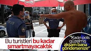 Antalya'da İngiliz turistten kadın polis memuruna ahlaksız teklif