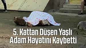 Bursa'da beşinci kattan düşen yaşlı adam hayatını kaybetti