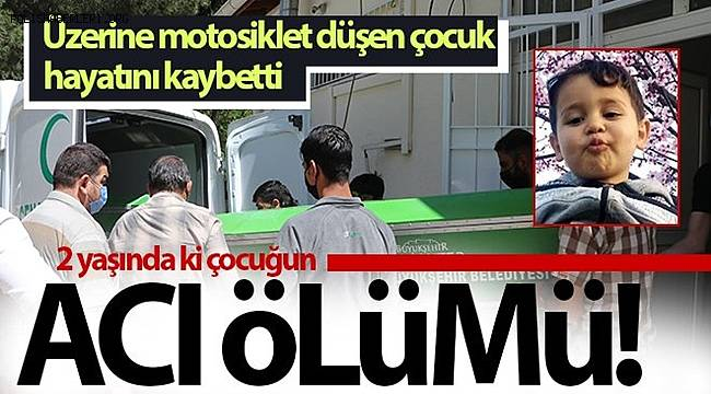 Gaziantep'te Üzerine motosiklet düşen çocuk hayatını kaybetti