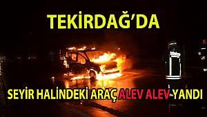 Tekirdağ'da seyir halindeki araç alev alev yandı
