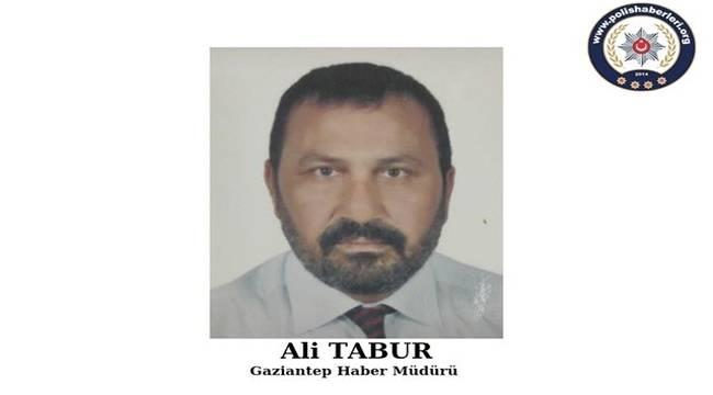 Gaziantep Haber Müdürü'müz Ali Tabur Hayatını Kaybetti