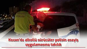 Adana'nın Kozan ilçesinde alkollü sürücüler polis uygulamasına takıldı