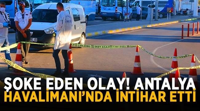 Antalya havalimanındaki tramvay durağından aşağı atlayan turist hayatını kaybetti
