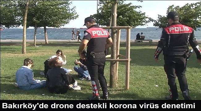 Bakırköy'de drone destekli korona virüs denetimi