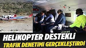 Çankırı'da Helikopter Destekli Trafik Denetimi Yapıldı