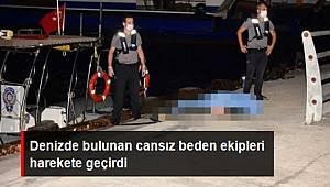 Denizde bulunan cansız beden ekipleri harekete geçirdi