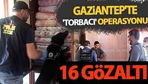 Gaziantep'te dev uyuşturucu operasyonunda 16 şüpheli tutuklandı
