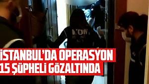 İstanbul'da FETÖ operasyonu 15 gözaltı