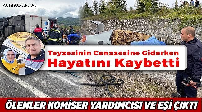 Komiser Uğur Özdemir ve eşi Emine Özdemir kazada hayatını kaybetti