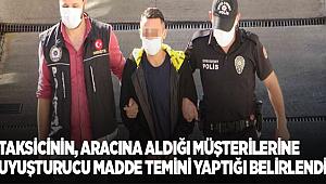 Adana'da taksicinin aracına aldığı müşterilerine uyuşturucu madde temini yaptığı belirlendi