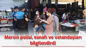 Mersin polisi, esnafı ve vatandaşları bilgilendirdi