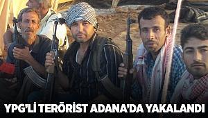 Terör örgütü YPG'li terörist Adana'da yakalandı